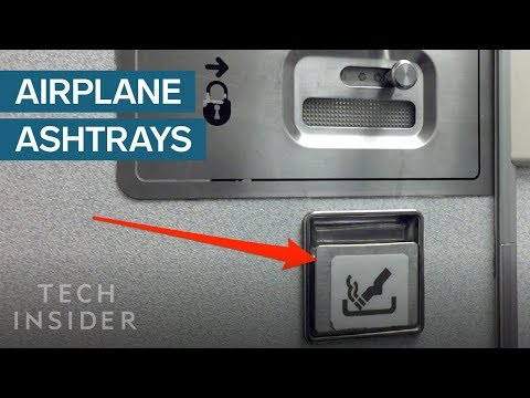 Why Airplanes Still Have Ashtrays In the...