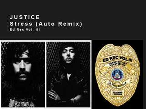 Justice  Stress Auto Remix