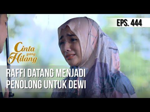 CINTA YANG HILANG - Raffi Datang Menjadi Penolong Untuk Dewi[15 Maret 2019]