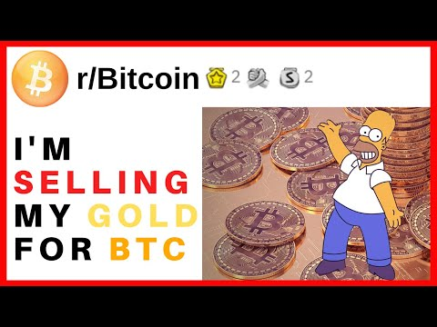 I'm Selling My GOLD For Bitcoin. Here's Why ( R/Bitcoin | Reddit )