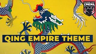 Qing Empire Theme - The Mandate Eternal