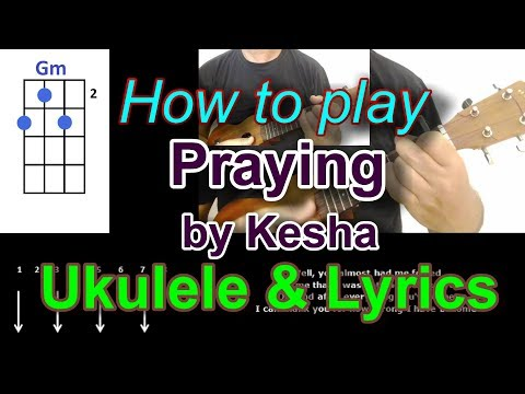 How to play Praying by Kesha Ukulele Cover