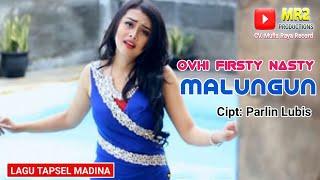 MALUNGUN - Lagu Tapsel - OVHI FIRSTY NASTY