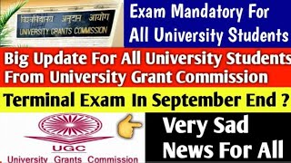 Very Sad News For All University Students😭| ugc latest news | all india university exam | ugc notice