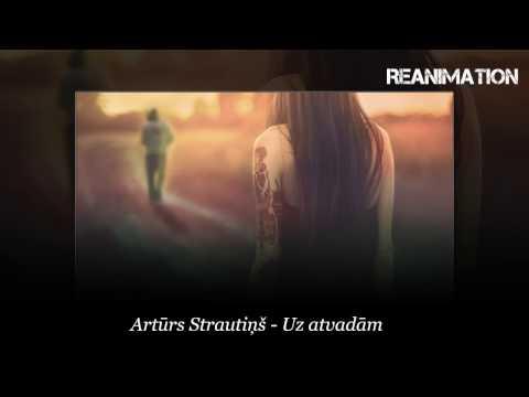 Artūrs Strautiņš - Uz atvadām [reanimation]