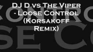 DJ D vs The Viper - Loose Control (Korsakoff Remix)