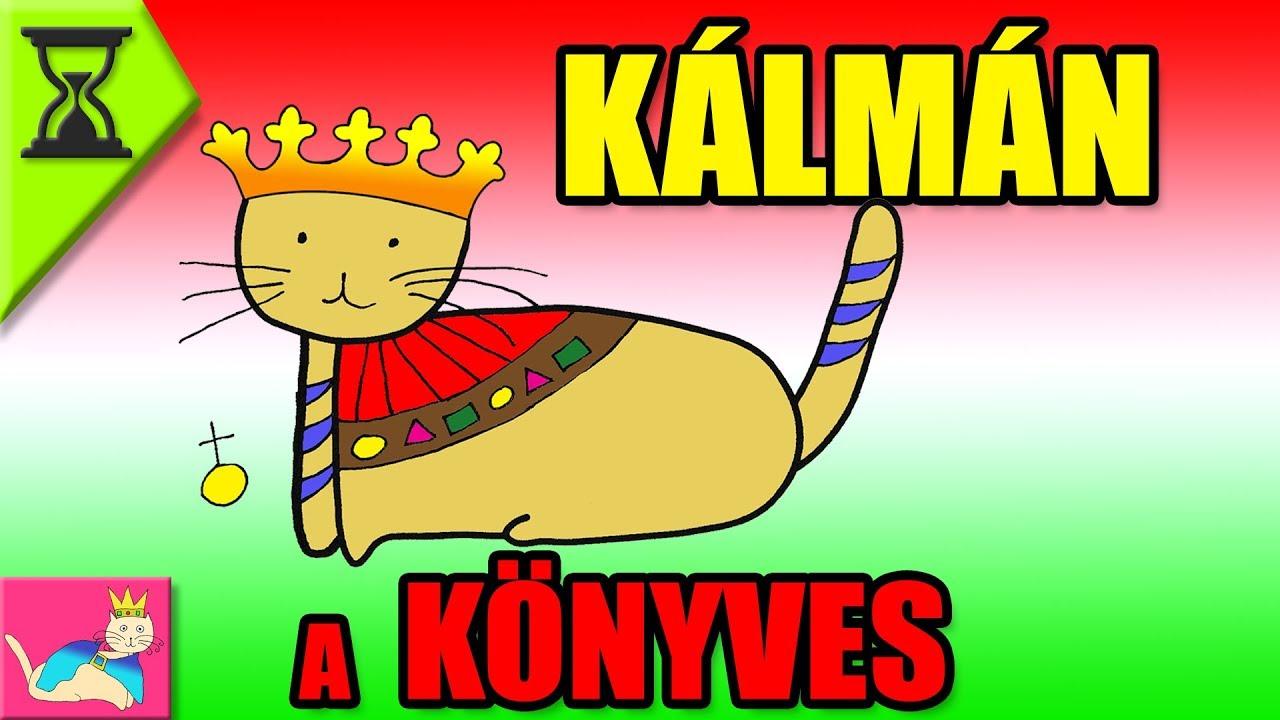 Könyves Kálmán Magyar Király Hihetetlenül Izgalmas Élete ...