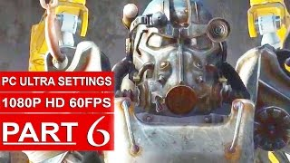 Fallout 4 Gameplay Walkthrough Part 6 [1080p 60FPS PC ULTRA Settings] - No Commentary