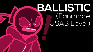What If Ballistic Was A Level? [Fanmade JSAB Animation]
