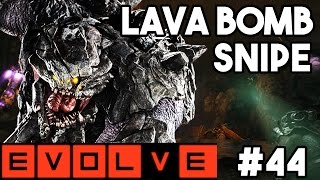 LAVA BOMB SNIPE!! Evolve Gameplay Walkthrough - Multiplayer - Part 44!! (XB1 1080p HD)