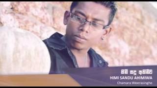 Himi Sandu Ahimiwa - Chamara Weerasinghe