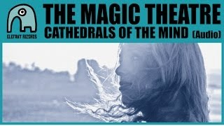 THE MAGIC THEATRE - Cathedrals Of The Mind [Audio]