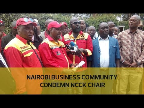 Nairobi business community condemn NCCK chair