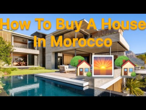 🇲🇦 How To Buy A House In Morocco