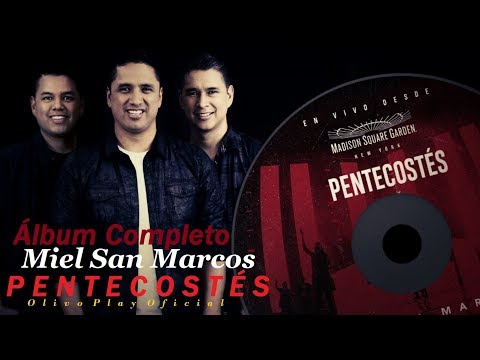Pentecostés - Miel San Marcos (Álbum Completo) Música Cristiana 2017
