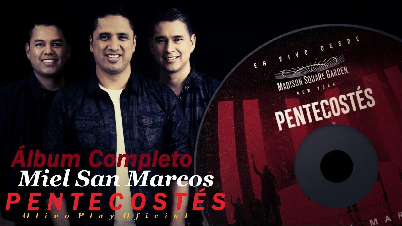 Pentecostés - Miel San Marcos (Álbum Completo) Música Cristiana 2017 ...