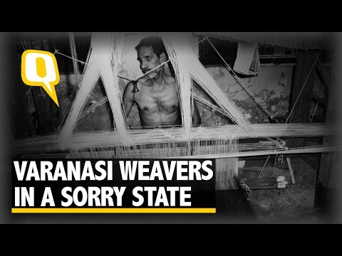The Quint: Varanasi Weavers: A Sorry State of Affairs