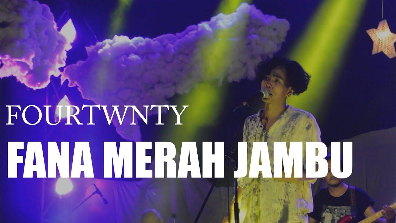 FOURTWNTY - FANA MERAH JAMBU (Live)