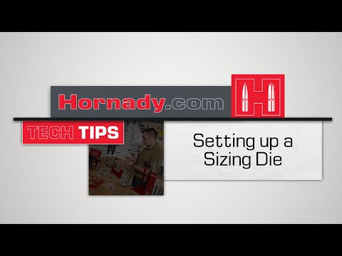 Hornady® Tech Tips: How to set up a Sizing Die