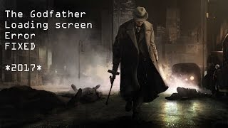 |2017| The Godfather PC game LOADING ERROR 100%FIX