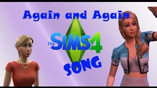 The Sims 4 Song (Pop) - Again and Again by Wri Gaddison + Video +Outtakes
