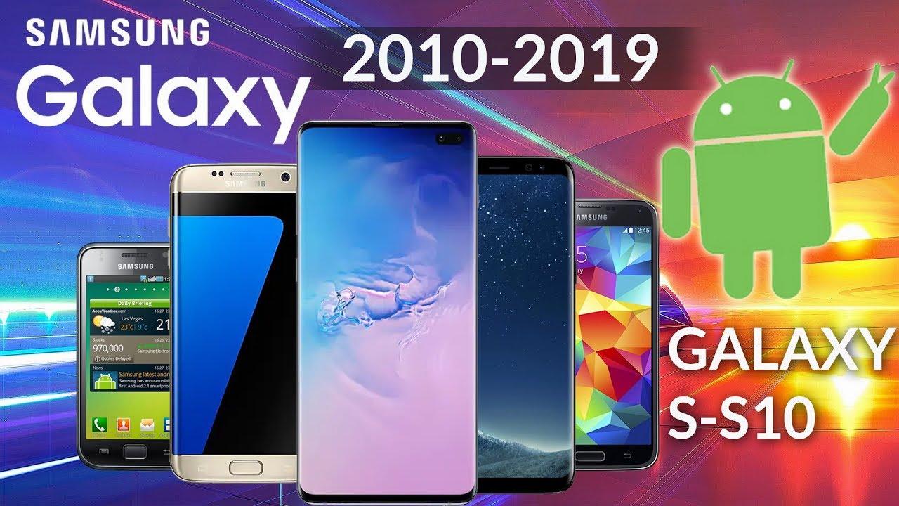 8bb20eb3af35ef Samsung Galaxy History - 2010 to 2019 S - S10 Evolution - YouTube