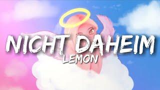 LEMON - NICHT DAHEIM (Lyrics)