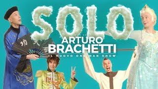 SOLO - Arturo Brachetti - The new one man show (Promo 2017)