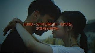 R3Hab X Sofia Carson Rumors Amersy Remix.mp3