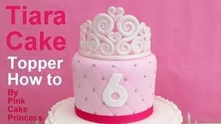 How to Make a Princess Tiara Cake Topper by Pink Cake Princess