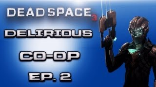 Dead Space 3 Delirious Co-op Ep.2 With Cartoonz