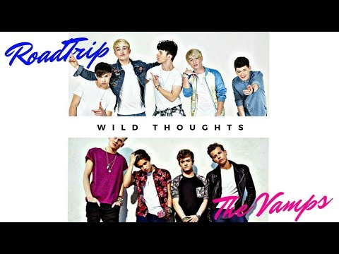 RoadTrip  VS  The Vamps ( Wild Thoughts)