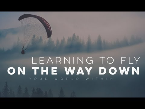 Learning to Fly on the Way Down - Motivational Video