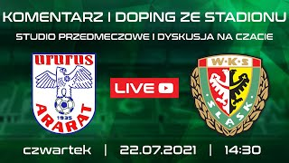FC Ararat Erywań - Śląsk Wrocław (LIVE, stream, na żywo)