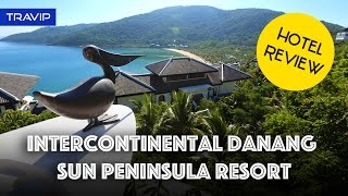 Review: InterContinental Danang Sun Peninsula Resort