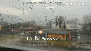 Dil ki aawaz- Poetry by Shivani Tripathi || Presented by Endless tunnel of words || Open mic