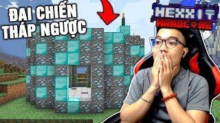 ĐẠI CHIẾN THÁP NGƯỢC và CĂN CỨ MỚI (Minecraft Hexxit Siêu Khó #3)