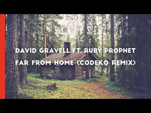 David Gravell ft. Ruby Prophet - Far From Home (Codeko Remix)