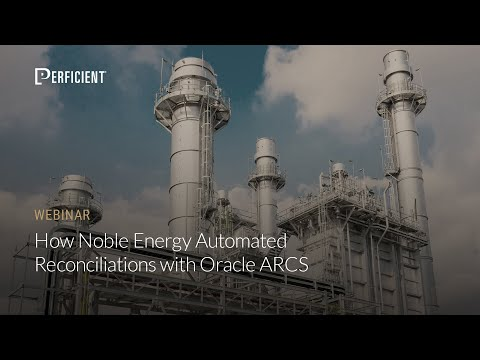 How Noble Energy Automated Reconciliations with Oracle ARCS