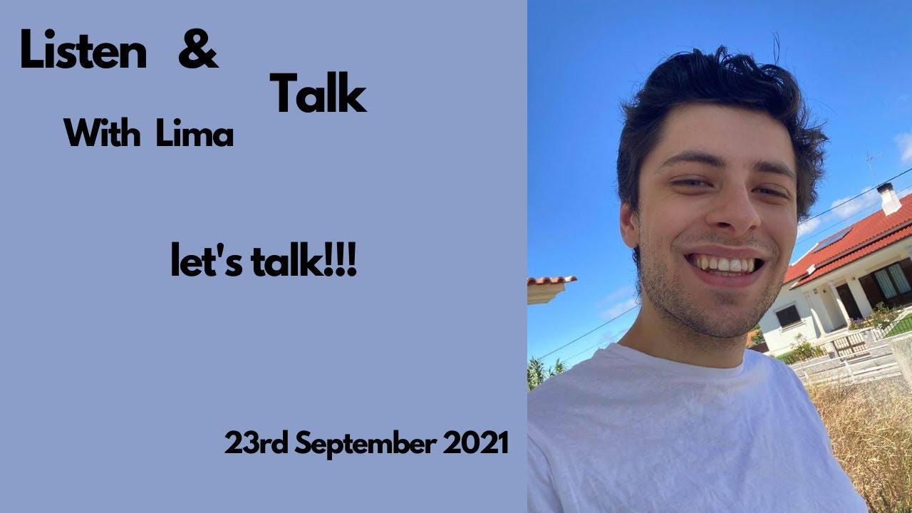 Listen & Talk w/ Lima Sep 23rd 2021