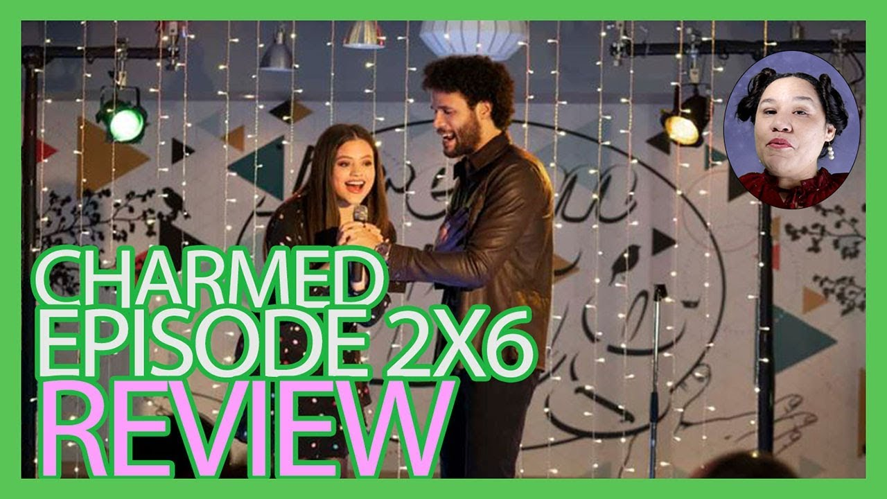 Charmed 2020 Review.Charmed Season 2x6 Review Sparks Are Flying Everywhere
