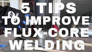 5 Tips To Better Flux-Core Welding