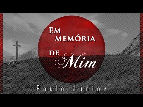Em Memória de Mim - Paulo Junior