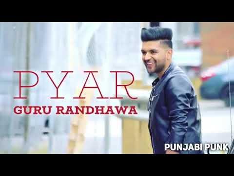 pyar-(full-song)---guru-randhawa--new-punjabi-song-2018