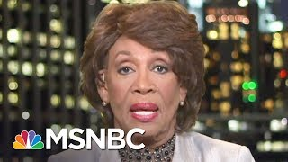 Maxine Waters: I'm Shocked Sessions Hasn't Resigned | All In | MSNBC Free HD Video