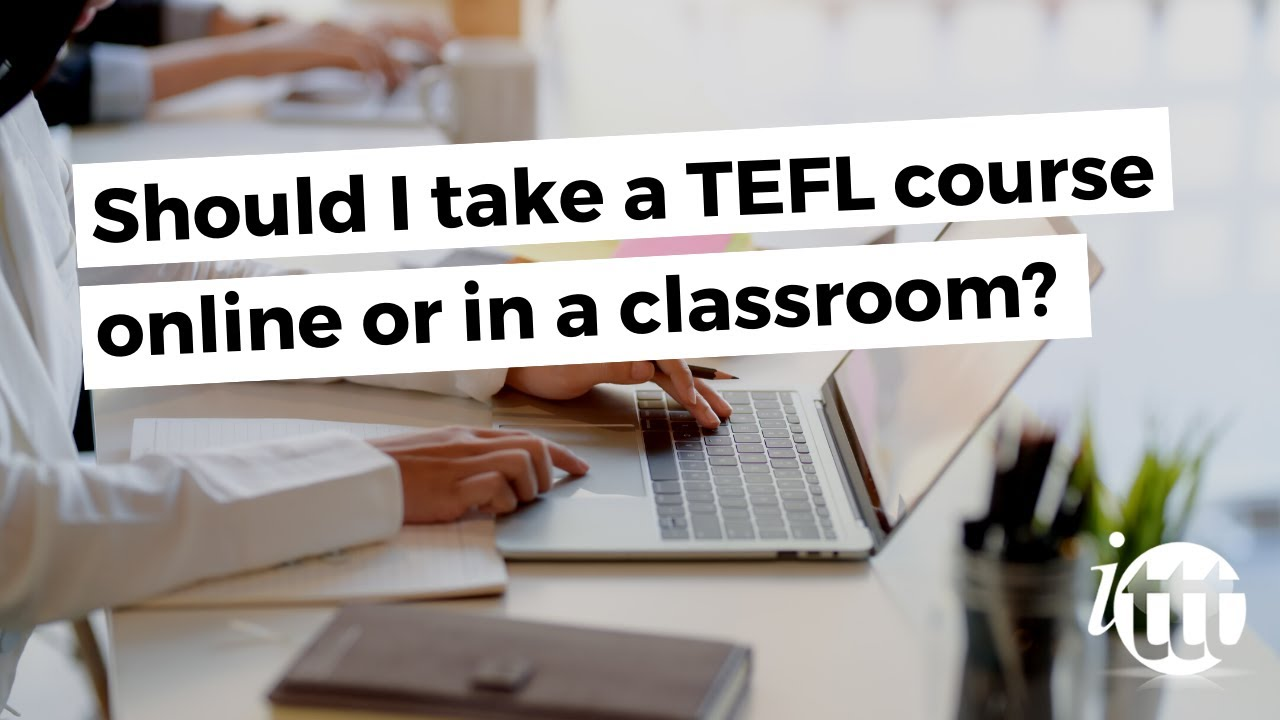 Should i take a tefl course online or in a classroom youtube should i take a tefl course online or in a classroom 1betcityfo Gallery