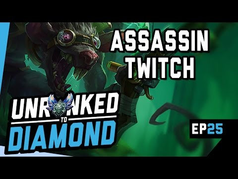 ASSASSIN TWITCH - Unranked to Diamond Ep 25 (League of Legends)