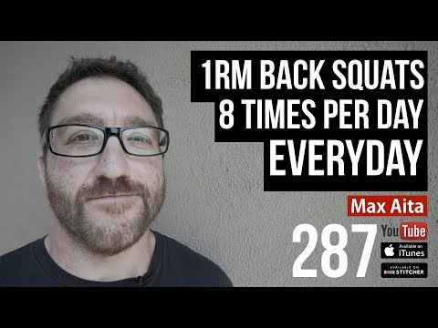 1RM Back Squats 8 Times Per Day Everyday w/ Max Aita - 287