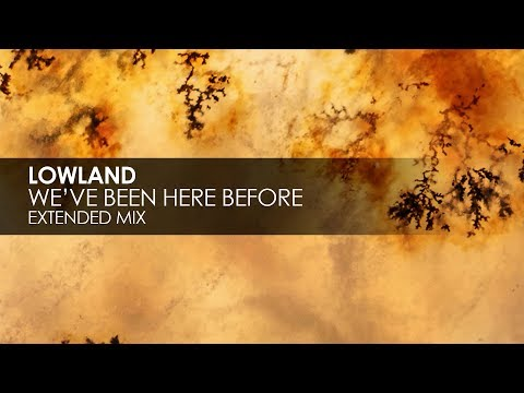 Lowland - We've Been Here Before