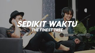 SEDIKIT WAKTU THE FINEST TREE LIVE LIVING ROOM SESSIONS